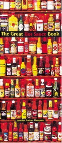 The Great Hot Sauce Book by Jennifer Trainer Thompson (4-Jan-1996) Paperback