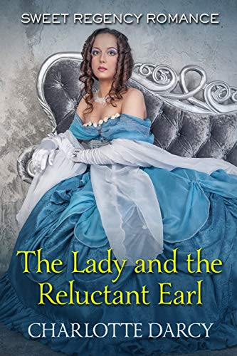 The Lady and the Reluctant Earl (English Edition)
