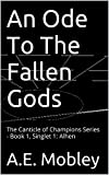 An Ode To The Fallen Gods: The Canticle of Champions Series - Book 1, Singlet 1: Alhen (English Edition)