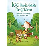 100 Kinderlieder für Gitarre - beliebte Melodien & Hits aus Film und TV: Songbook für Gitarre, Gesang