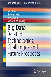 Big Data: Related Technologies, Challenges and Future Prospects (SpringerBriefs in Computer Science)