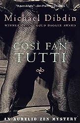 [Cos I Fan Tutti: An Aurelio Zen Mystery] (By: Dibdin Michael) [published: January, 2004]