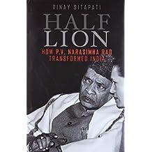 Half - Lion: How P.V Narasimha Rao Transformed India