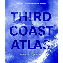 Third Coast Atlas: Prelude to a Plan