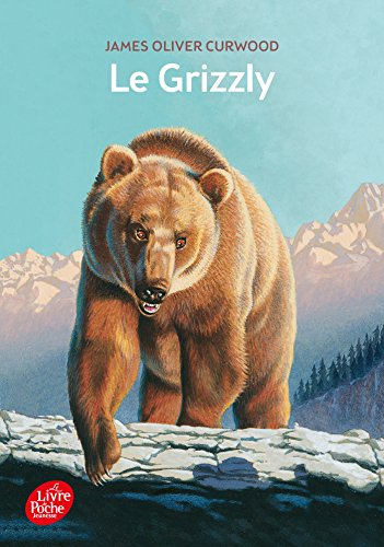 Le Grizzly par James Oliver Curwood