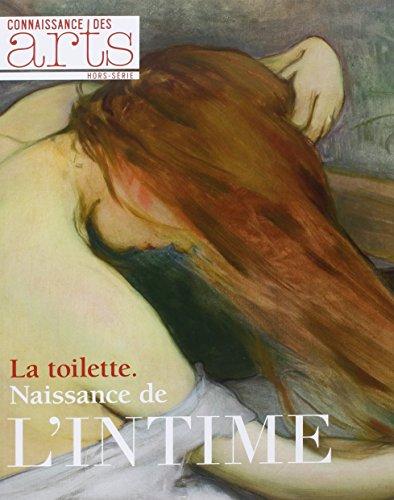 Connaissance des Arts, Hors-srie N 653 : La toilette : Naissance de l'intime