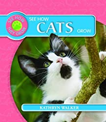 See How Cats Grow (See How They Grow (Library)) by Kathryn Walker (2009-01-06)