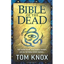 Bible of the Dead by Tom Knox (2011-03-17)
