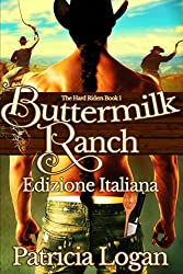 Buttermilk Ranch: (Edizione italiana) (The Hard Riders  Vol. 1)
