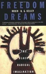 Freedom Dreams: The Black Radical Imagination