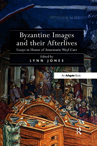 Byzantine Images and their Afterlives: Essays in Honor of Annemarie Weyl Carr (English Edition)