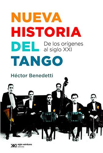 Nueva historia del tango: de los orígenes al siglo XXI (Singular)