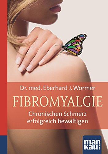 Fibromyalgie. Kompakt-Ratgeber: Chronischen Schmerz erfolgreich bewältigen