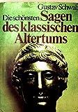 Die schönsten Sagen des klassischen Altertums (schwarz-weiß illustriert) - Gustav Schwab