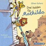 Drei Helden für Mathilda: 2 CDs