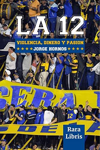 La 12: Violencia, dinero y pasión (Spanish Edition) eBook