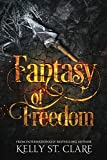 Fantasy of Freedom: Volume 4 (The Tainted Accords)