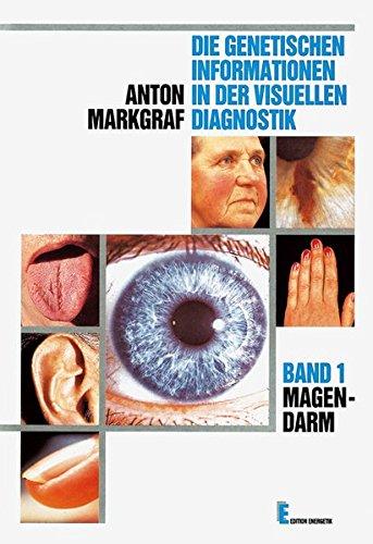 Die genetische Information in der visuellen Diagnostik: Die genetischen Informationen in der visuellen Diagnostik, in 8 Bdn, Bd.1, Magen-Darm