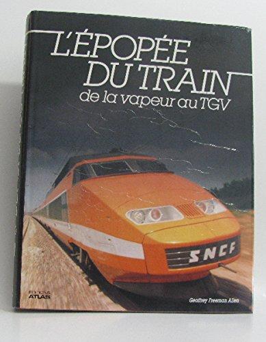 L'Épopée du train : De la vapeur au T.G.V.