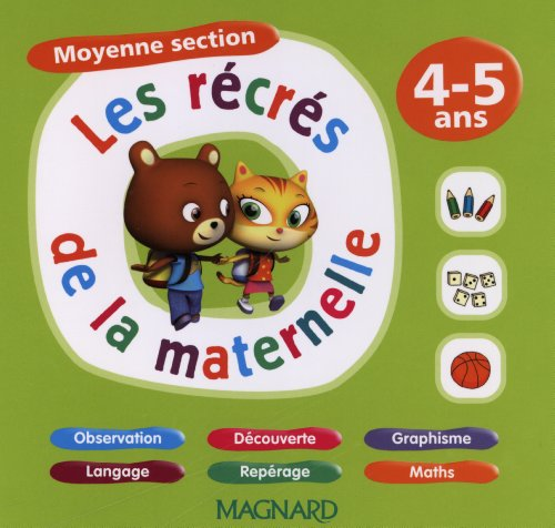 Les récrés de la maternelle : Moyenne section 4-5 ans