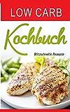 Low Carb Kochbuch: Blitzschnelle Rezepte (Low Carb Thermomix, Kohlenhydratfreie Rezepte, Essen ohne Kohlenhydrate, Kohlenhydratfreie Ernährung. Low Carb vegetarisch, Low Carb High Fat)