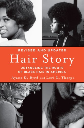Hair Story: Untangling the Roots of Black Hair in America (English Edition)