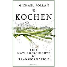 Kochen. Eine Naturgeschichte der Transformation