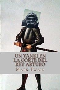 Un yanki en la corte del rey Arturo par Mark Twain