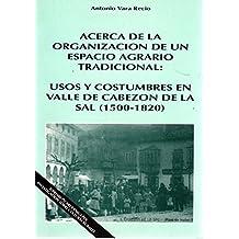 Acerca de la organización de un espacio agrario tradicional: Usos y costumbres en valle de Cabezón de la Sal (1500-1820)
