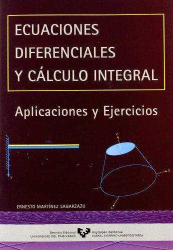 Ecuaciones diferenciales y cálculo integral. Aplicaciones y ejercicios
