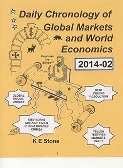 Daily Chronology of Global Markets and World Economics 2014-02 (English Edition) par [Stone, K E]