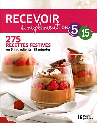 recevoir-simplement-en-5-ingrdients-15-minutes-275-recettes-festives-by-collectif-november-102014