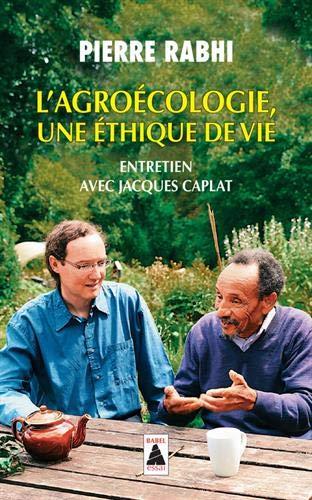 L'Agroécologie, une éthique de vie : Entretien avec Jacques Caplat