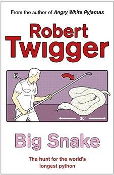 Big Snake: Big Snake (HB) by [Twigger, Robert]