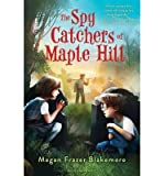 [ THE SPY CATCHERS OF MAPLE HILL ] Blakemore, Megan Frazer (AUTHOR ) May-06-2014 Hardcover