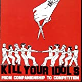 Songtexte von Kill Your Idols - From Companionship To Competition