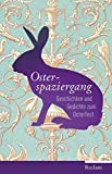 Osterspaziergang: Geschichten und Gedichte zum Osterfest