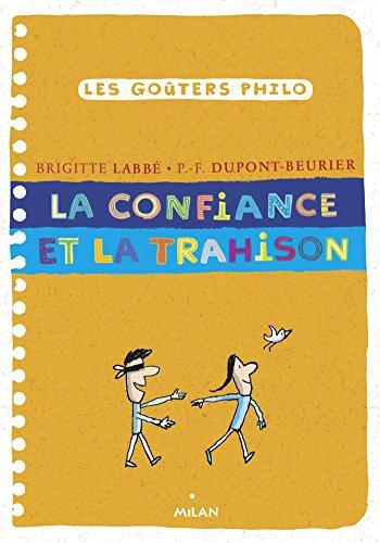 La confiance et la trahison par Brigitte Labbé, Pierre-François Dupont-Beurier