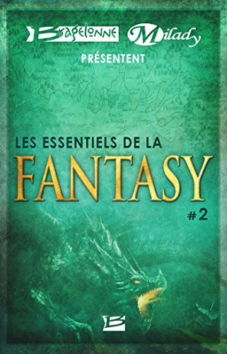 Bragelonne et Milady présentent Les Essentiels de la Fantasy #2 (French Edition)