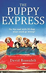 The Puppy Express: On the road with 25 rescue dogs . . . what could go wrong? by David Rosenfelt (2014-03-27)