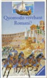 Quomodo vivebant Romani?: Latin Edition of Living in Ancient Rome (Die Welt entdecken)