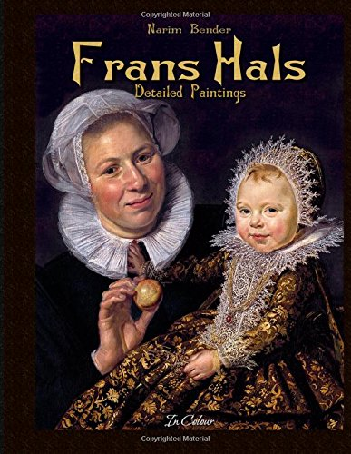 Frans Hals: Detailed Paintings In Colour