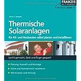 Thermische Solaranlagen: Für Alt- und Neubauten selbst planen und installieren