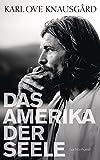 Karl Ove Knausgård: Das Amerika der Seele