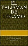 El talisman de legamo: Julio Romero Méndez castrodorrey  (Novela nº 1)