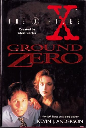 x-files-ground-zero-the-x-files-by-kevin-j-anderson-1996-12-31