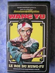 Wang Yu Le Roi Du Kung Fu