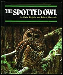 The Spotted Owl (Endangered in America) by Alvin Silverstein (1994-10-01)