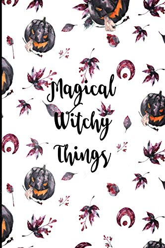 Magical Witchy Things: Halloween Themed Blank Lined Journal 6x9 in. (Dia O De Muertos Halloween)