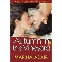 Autumn in the Vineyard (A St. Helena Vineyard Novel) by Marina Adair (2013-10-29)